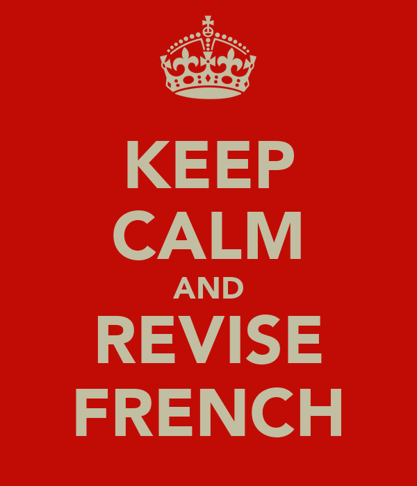 KEEP CALM AND REVISE FRENCH