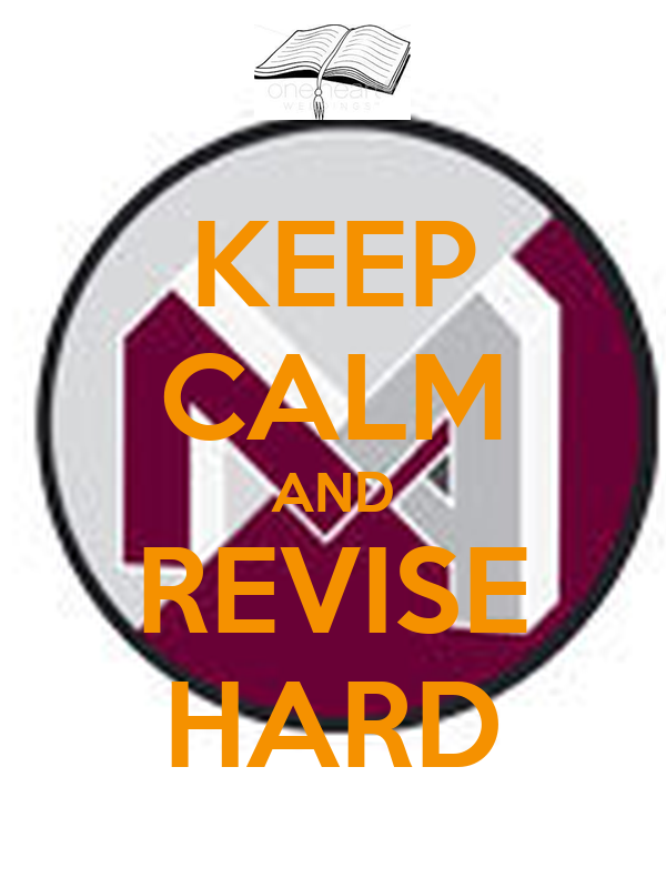 KEEP CALM AND REVISE HARD