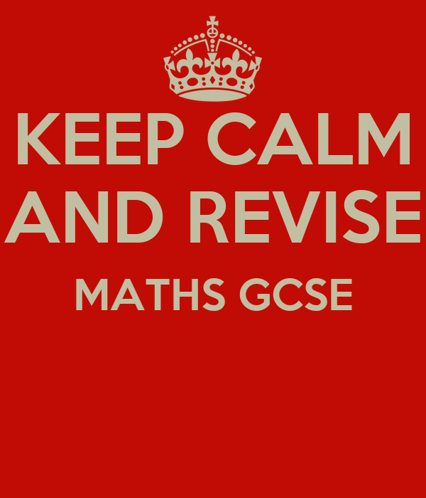 KEEP CALM AND REVISE MATHS GCSE