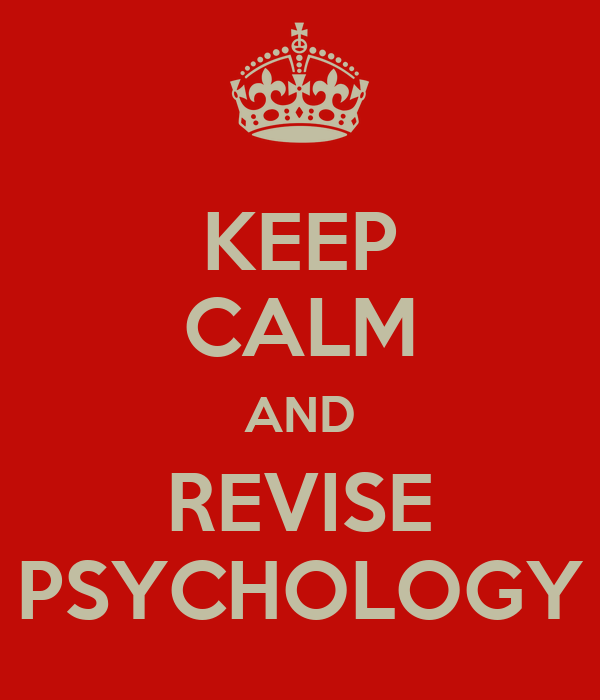 KEEP CALM AND REVISE PSYCHOLOGY