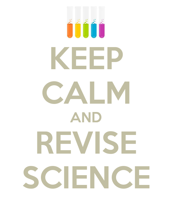 KEEP CALM AND REVISE SCIENCE