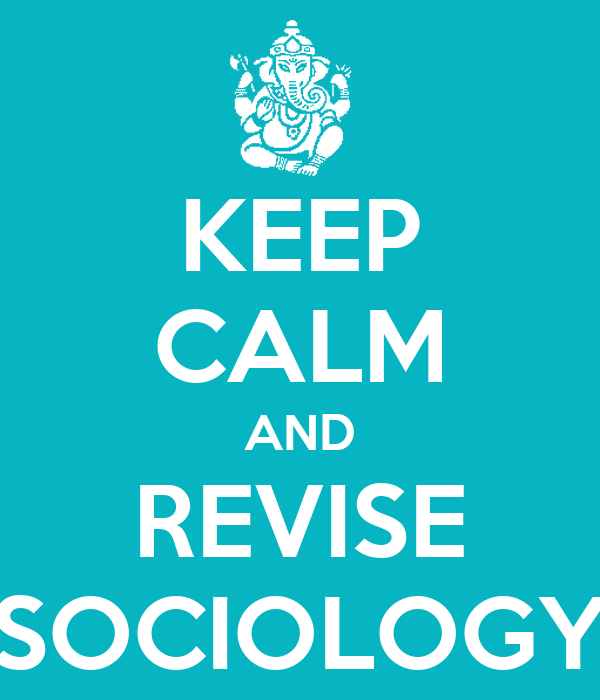 KEEP CALM AND REVISE SOCIOLOGY