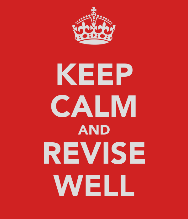 KEEP CALM AND REVISE WELL