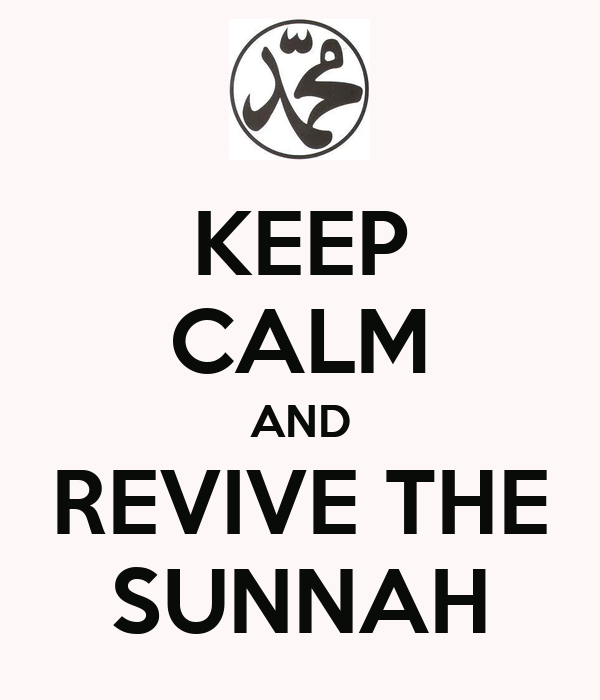 KEEP CALM AND REVIVE THE SUNNAH