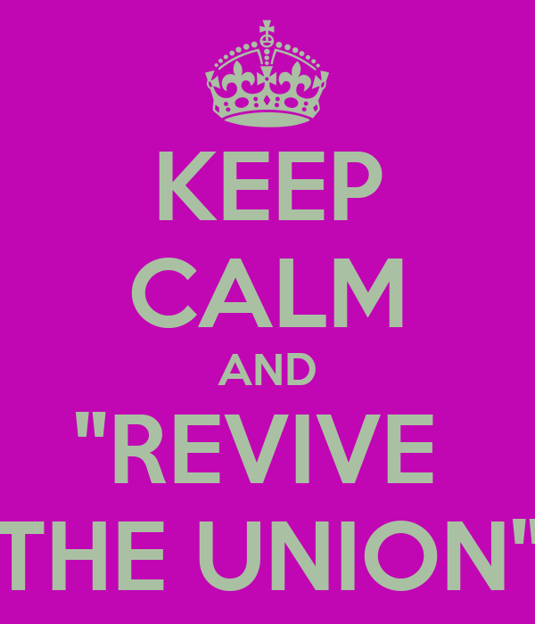 """KEEP CALM AND """"REVIVE  THE UNION"""""""