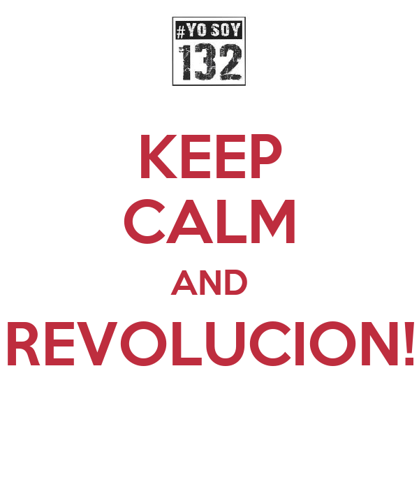 KEEP CALM AND REVOLUCION!