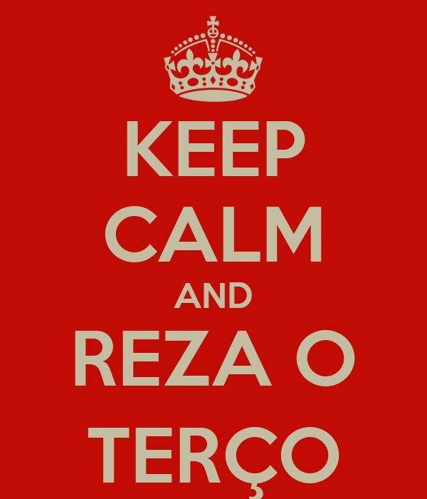 KEEP CALM AND REZA O TERÇO