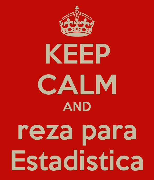 KEEP CALM AND reza para Estadistica