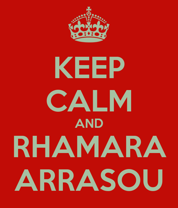 KEEP CALM AND RHAMARA ARRASOU