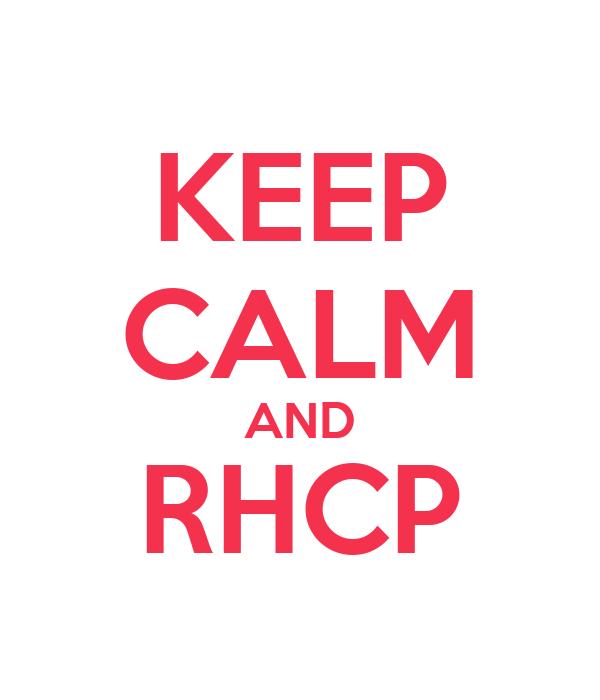 KEEP CALM AND RHCP