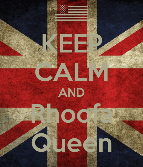 KEEP CALM AND Rhoofa Queen