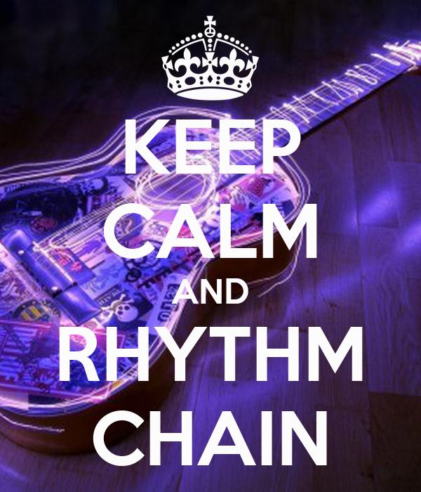 KEEP CALM AND RHYTHM CHAIN