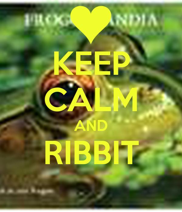 KEEP CALM AND RIBBIT