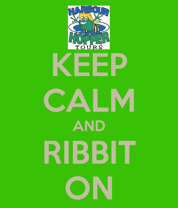 KEEP CALM AND RIBBIT ON