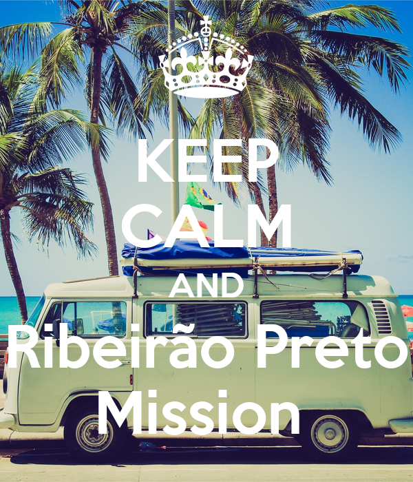 KEEP CALM AND Ribeirão Preto Mission