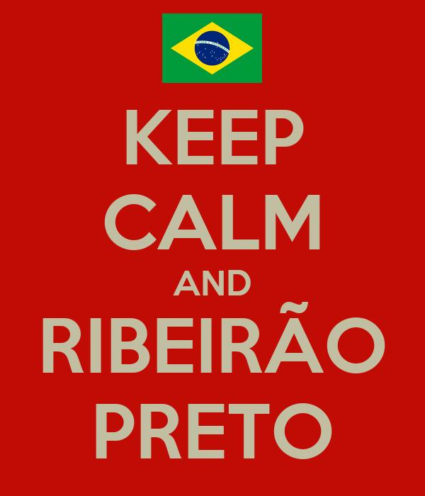 KEEP CALM AND RIBEIRÃO PRETO