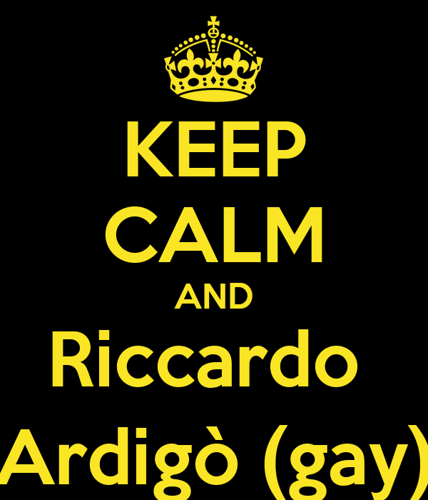 KEEP CALM AND Riccardo  Ardigò (gay)
