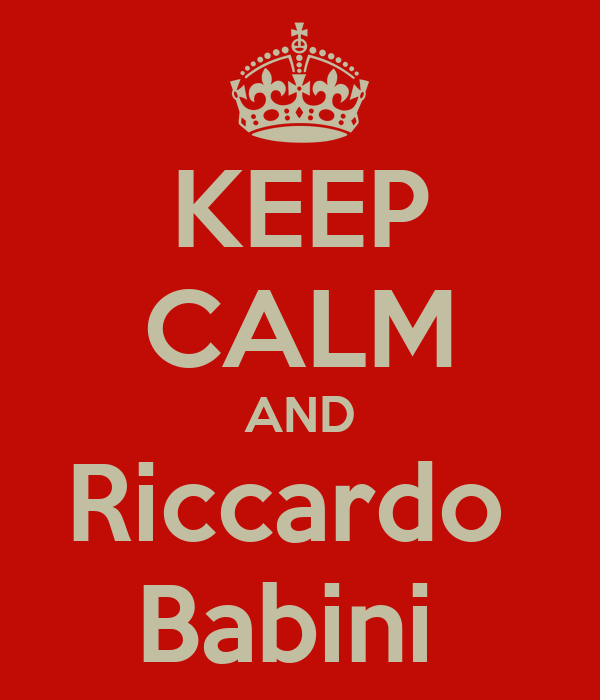 KEEP CALM AND Riccardo  Babini