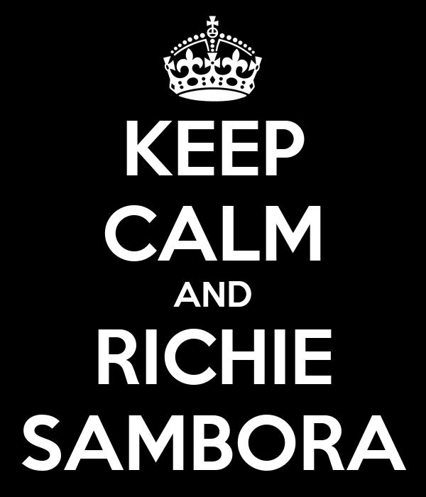 KEEP CALM AND RICHIE SAMBORA