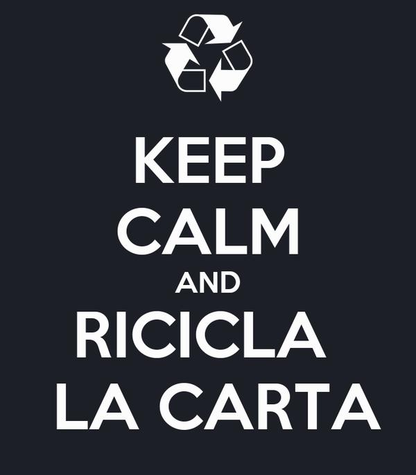KEEP CALM AND RICICLA   LA CARTA
