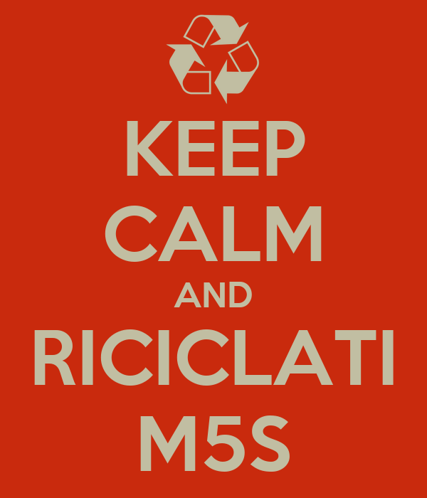 KEEP CALM AND RICICLATI M5S