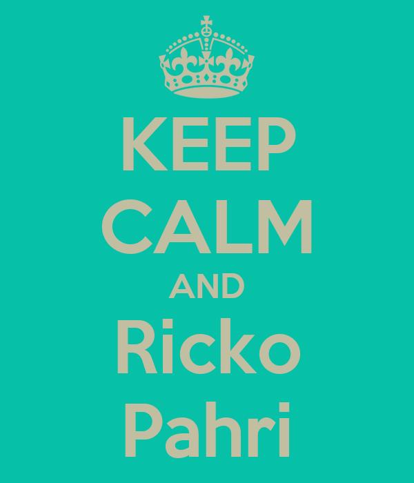 KEEP CALM AND Ricko Pahri