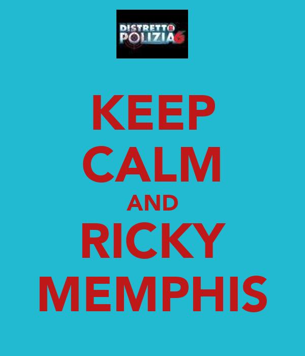 KEEP CALM AND RICKY MEMPHIS