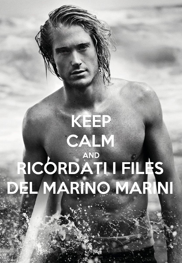 KEEP CALM AND RICORDATI I FILES DEL MARINO MARINI