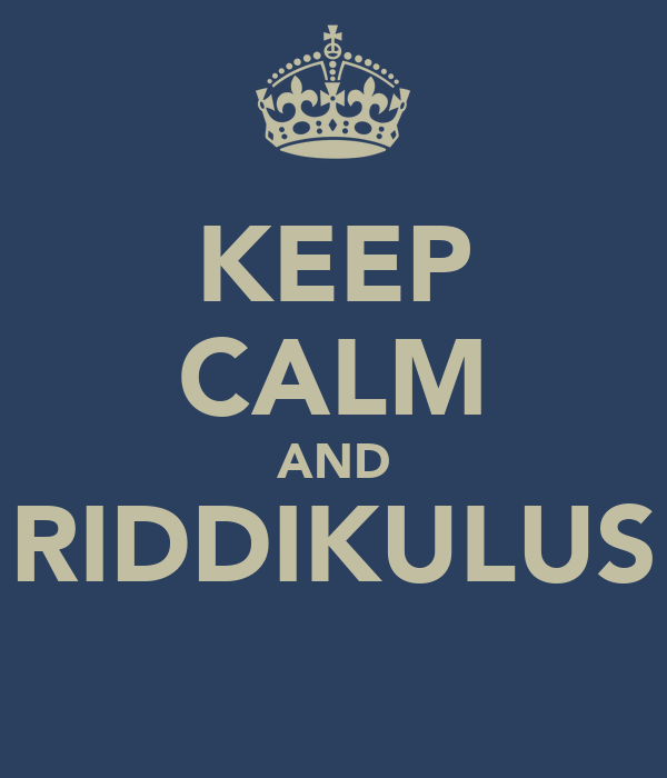 KEEP CALM AND RIDDIKULUS
