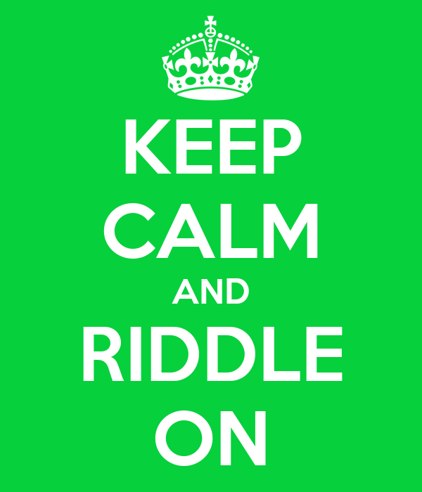 KEEP CALM AND RIDDLE ON