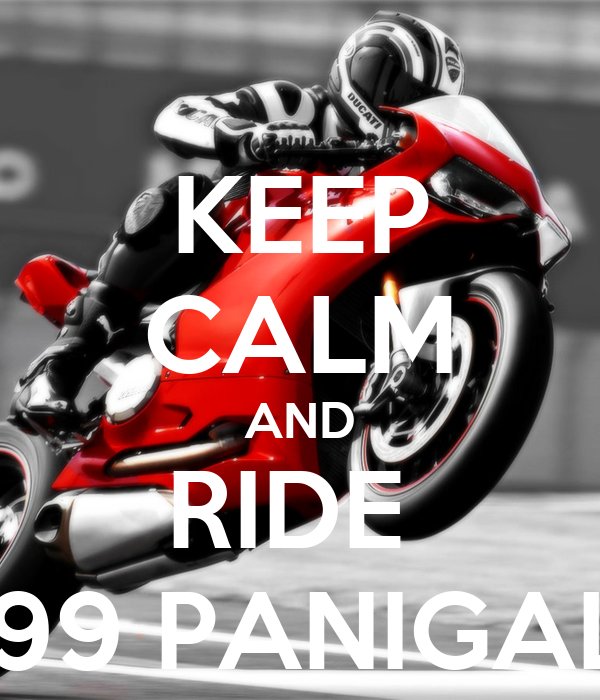 KEEP CALM AND RIDE  1199 PANIGALE