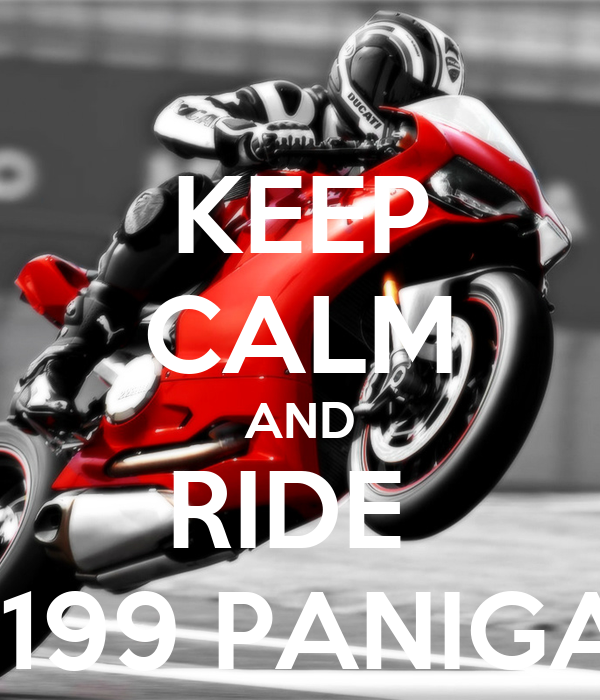 KEEP CALM AND RIDE  A 1199 PANIGALE