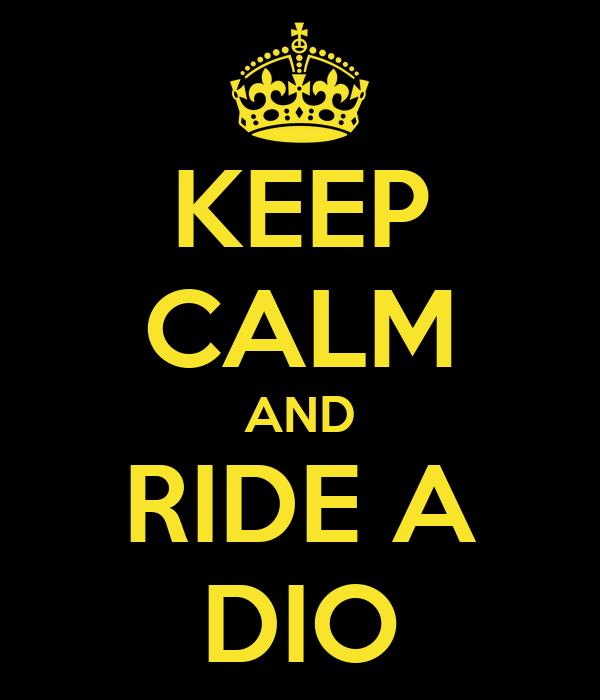 KEEP CALM AND RIDE A DIO