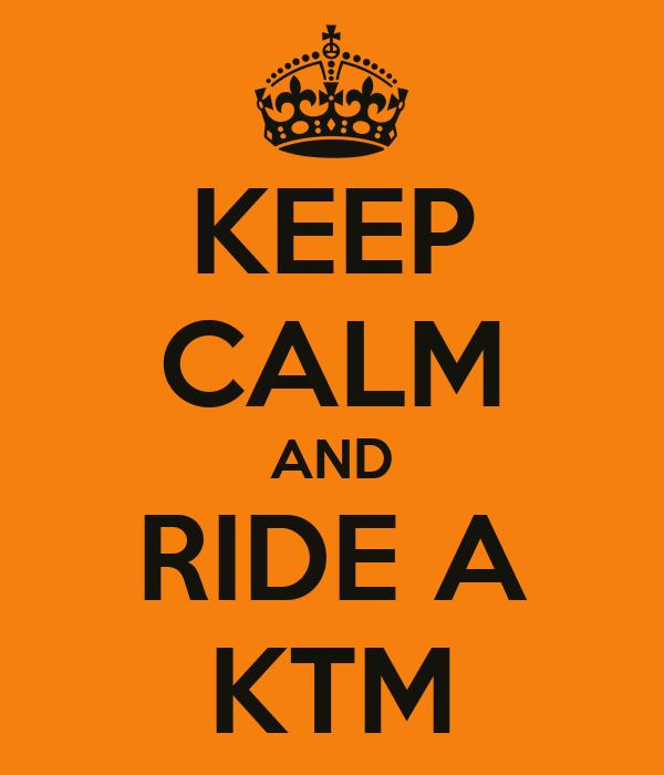 KEEP CALM AND RIDE A KTM