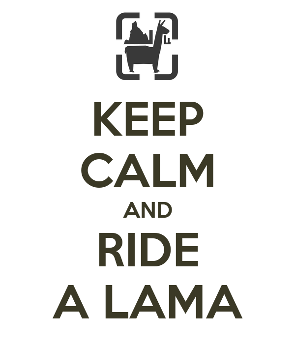 KEEP CALM AND RIDE A LAMA