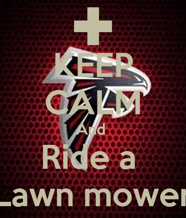KEEP CALM And  Ride a  Lawn mower