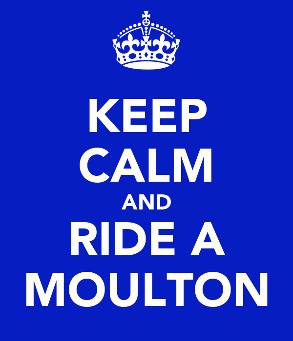 KEEP CALM AND RIDE A MOULTON