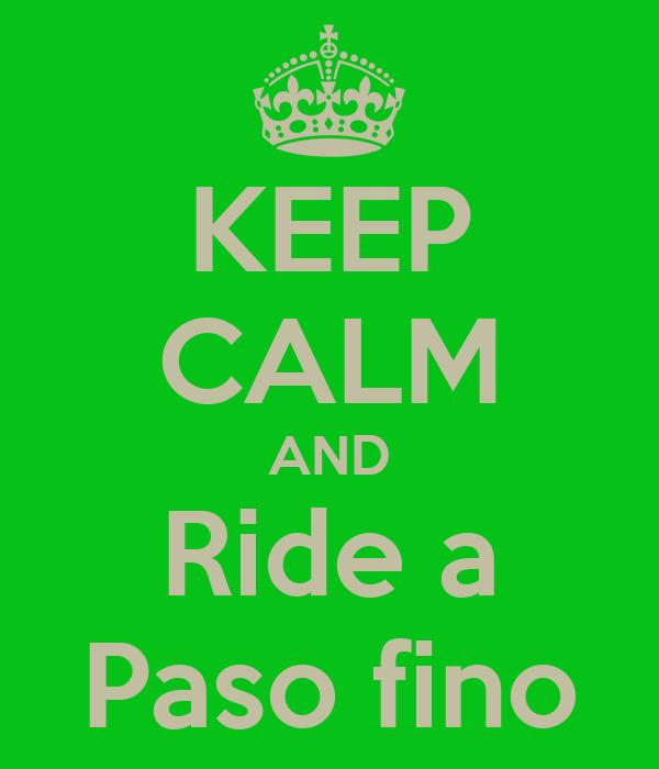 KEEP CALM AND Ride a Paso fino