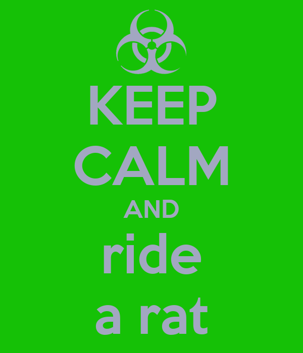 KEEP CALM AND ride a rat