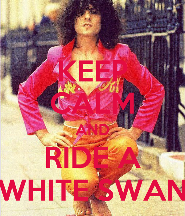 KEEP CALM AND RIDE A WHITE SWAN
