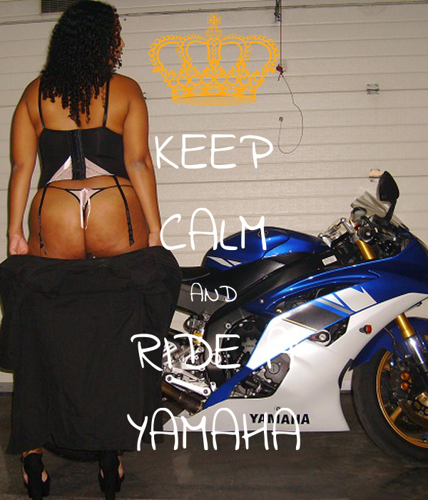 KEEP CALM AND RIDE A YAMAHA