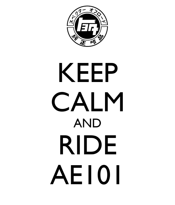 KEEP CALM AND RIDE AE101