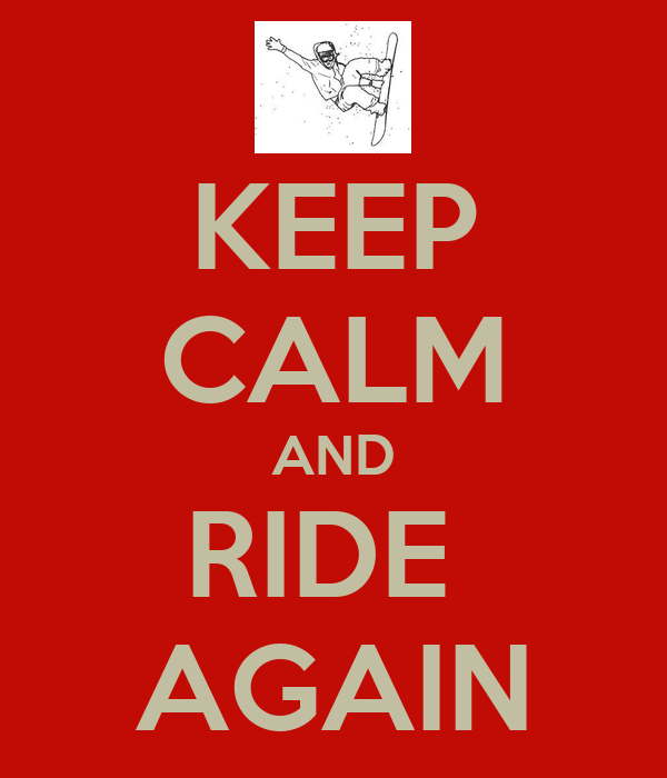 KEEP CALM AND RIDE  AGAIN