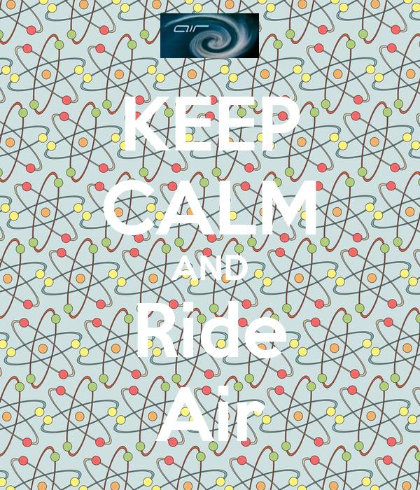KEEP CALM AND Ride Air