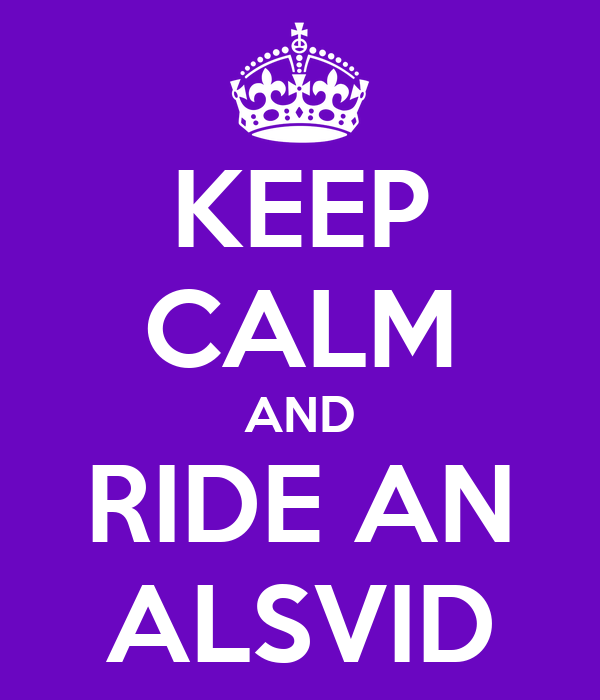 KEEP CALM AND RIDE AN ALSVID