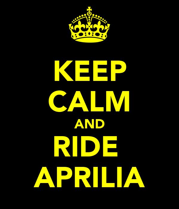 KEEP CALM AND RIDE  APRILIA