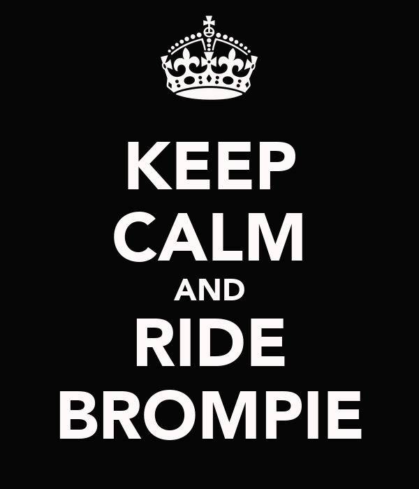 KEEP CALM AND RIDE BROMPIE