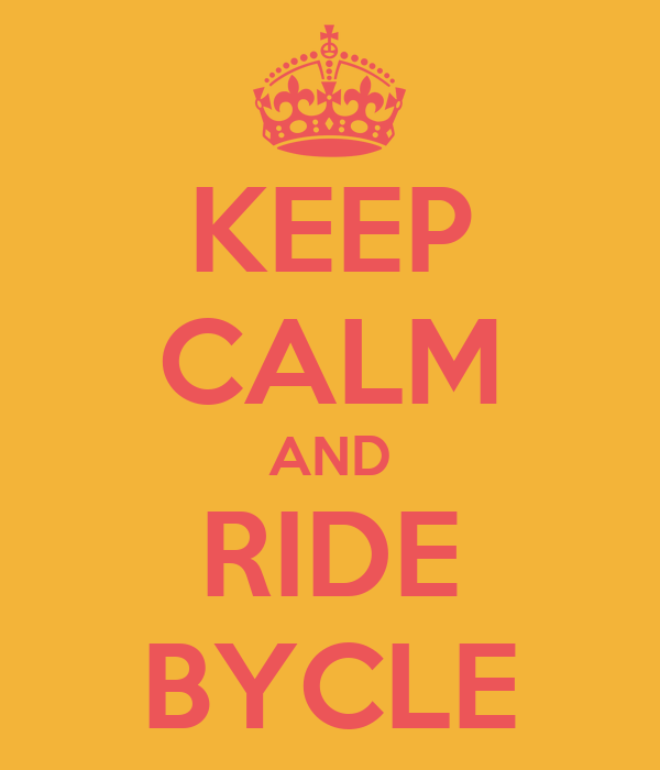 KEEP CALM AND RIDE BYCLE
