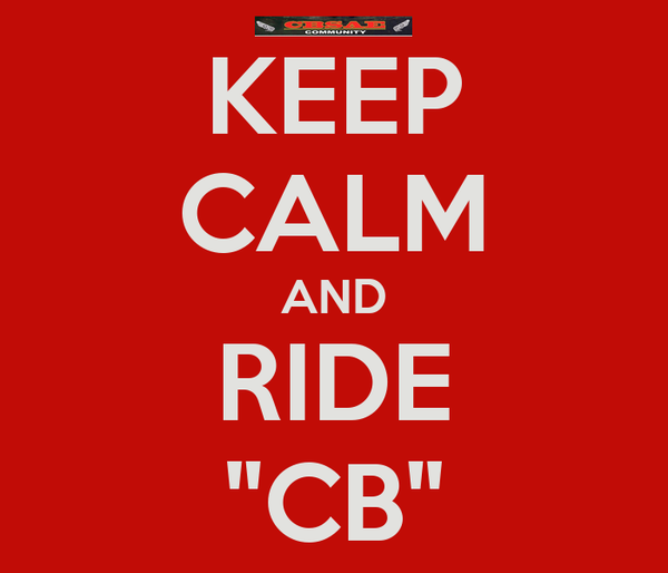 "KEEP CALM AND RIDE ""CB"""