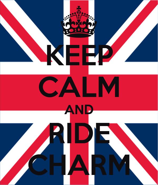 KEEP CALM AND RIDE CHARM